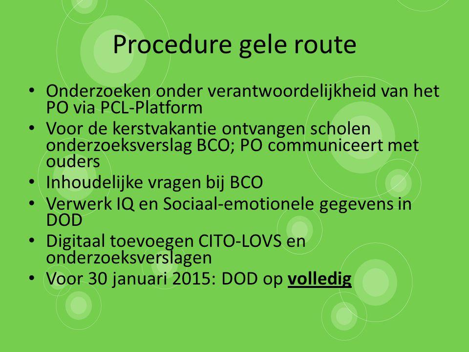 Procedure gele route Onderzoeken onder verantwoordelijkheid van het PO via PCL-Platform.