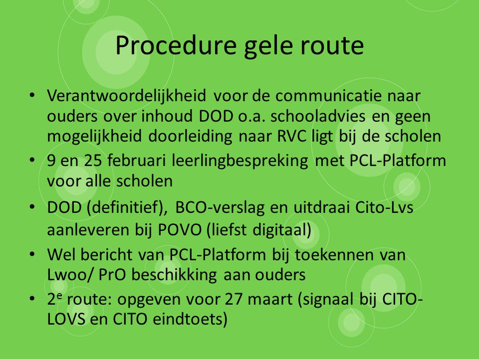 Procedure gele route