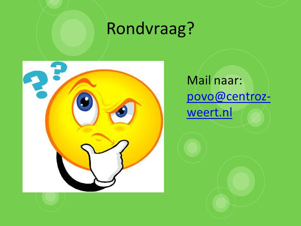 Rondvraag Mail naar: povo@centroz-weert.nl