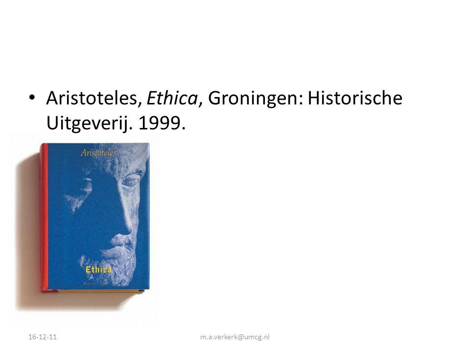 Aristoteles, Ethica, Groningen: Historische Uitgeverij. 1999.