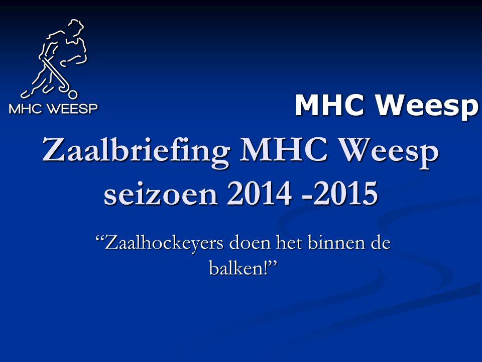 Zaalbriefing MHC Weesp seizoen 2014 -2015