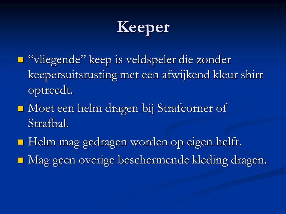 Keeper vliegende keep is veldspeler die zonder keepersuitsrusting met een afwijkend kleur shirt optreedt.