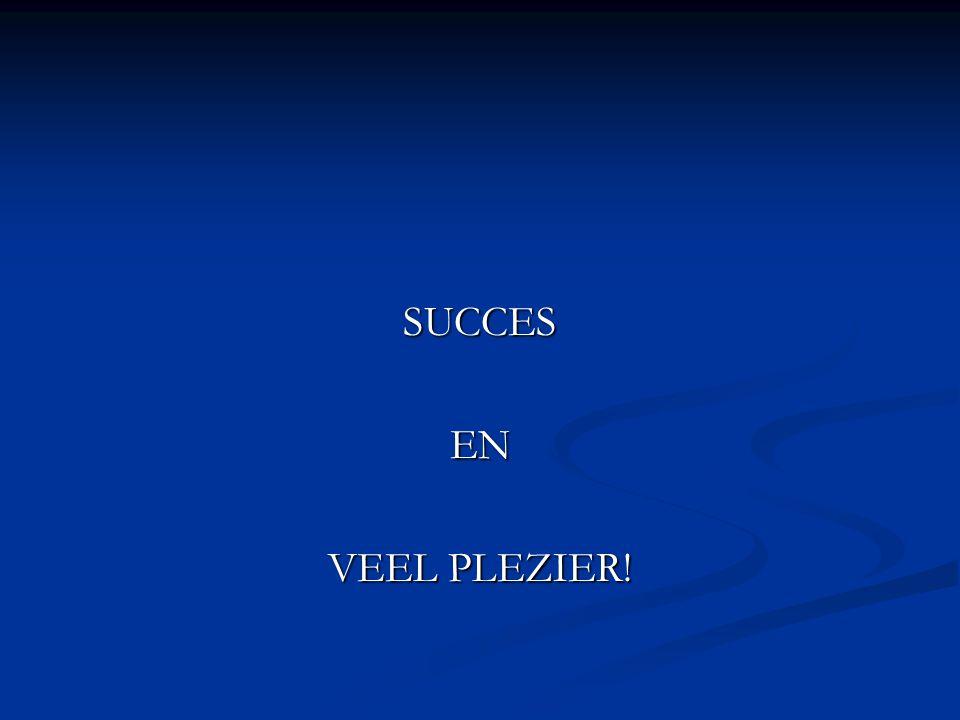 SUCCES EN VEEL PLEZIER!