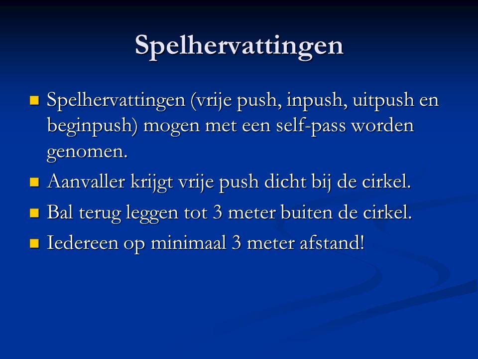 Spelhervattingen Spelhervattingen (vrije push, inpush, uitpush en beginpush) mogen met een self-pass worden genomen.