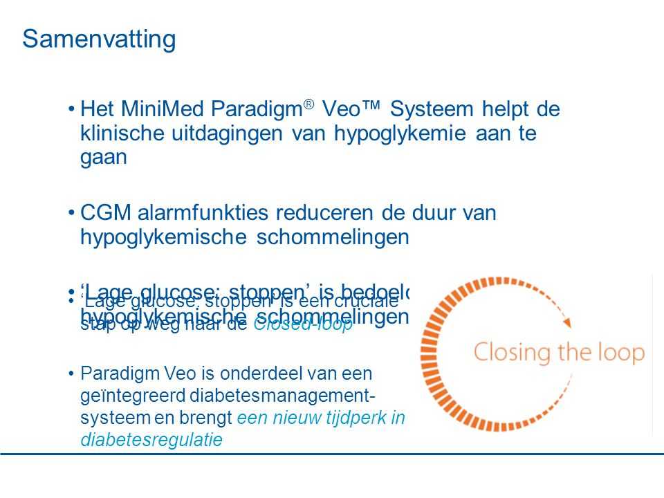 Samenvatting Het MiniMed Paradigm® Veo™ Systeem helpt de klinische uitdagingen van hypoglykemie aan te gaan.