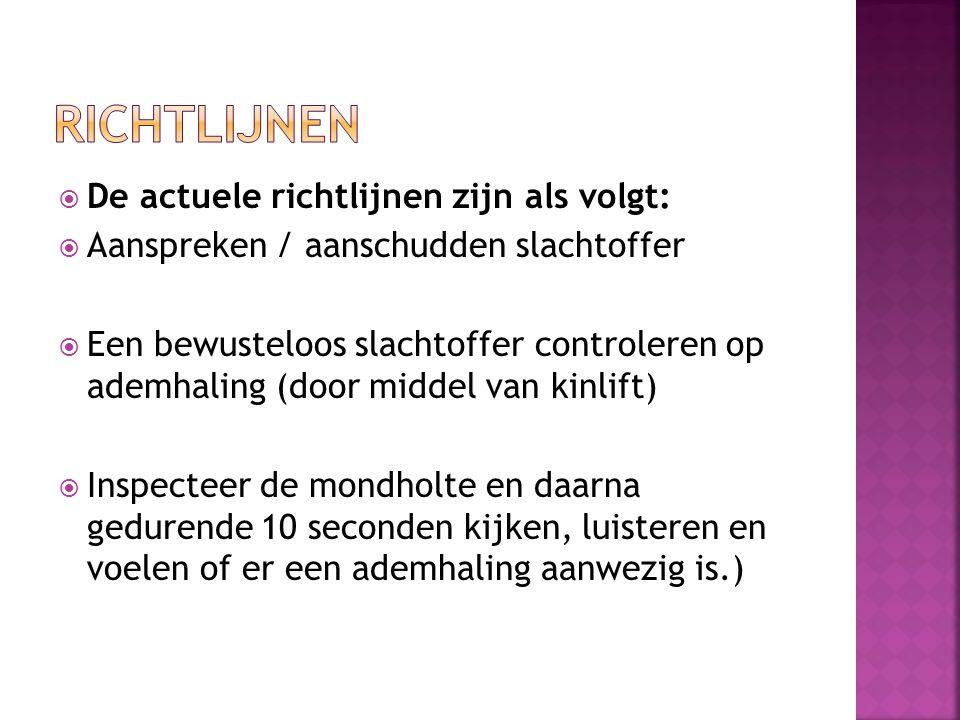 Richtlijnen De actuele richtlijnen zijn als volgt:
