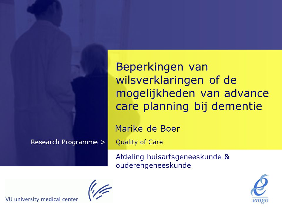 Beperkingen van wilsverklaringen of de mogelijkheden van advance care planning bij dementie