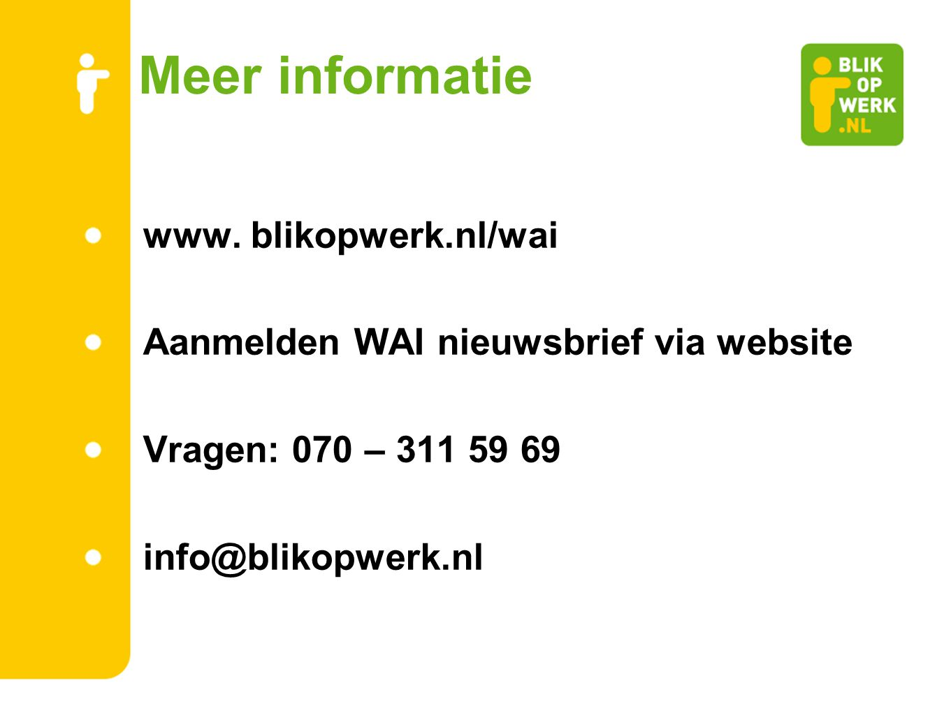 Meer informatie www. blikopwerk.nl/wai