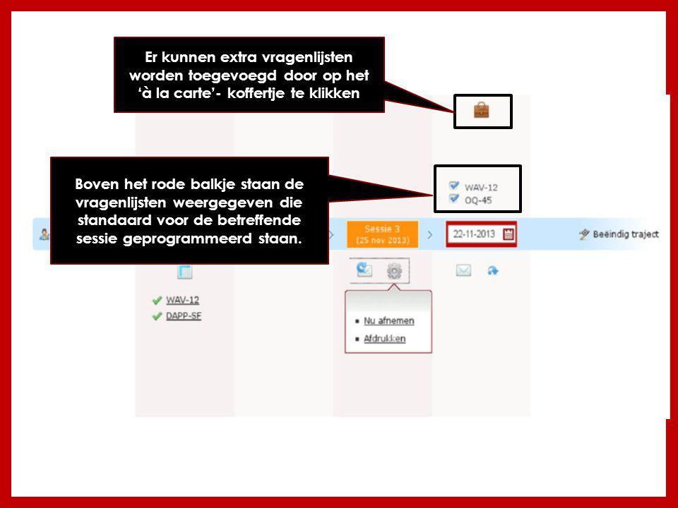 Er kunnen extra vragenlijsten worden toegevoegd door op het 'à la carte'- koffertje te klikken