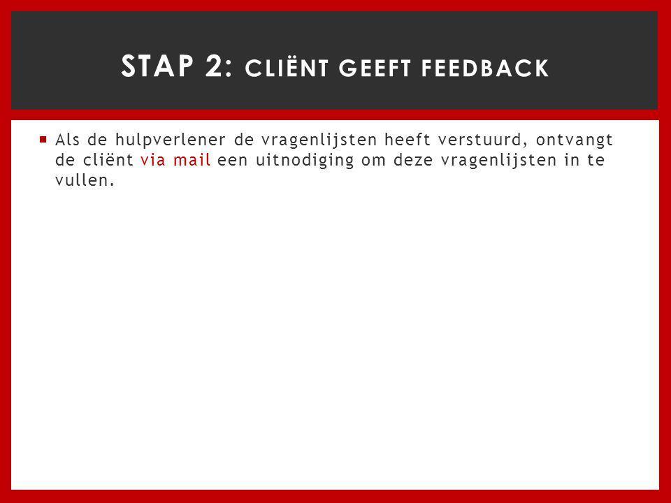 STAP 2: Cliënt geeft feedback