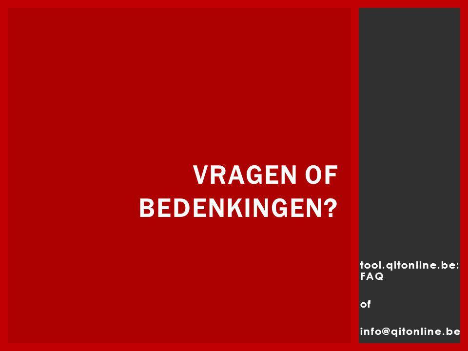 vragen of bedenkingen tool.qitonline.be: FAQ of info@qitonline.be