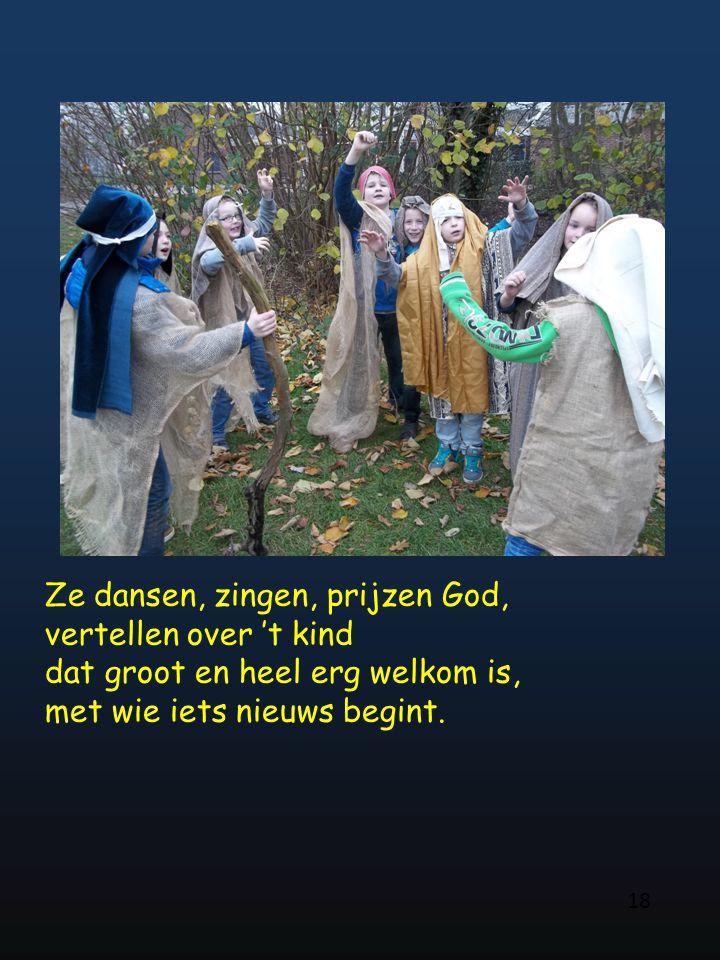 Ze dansen, zingen, prijzen God, vertellen over 't kind