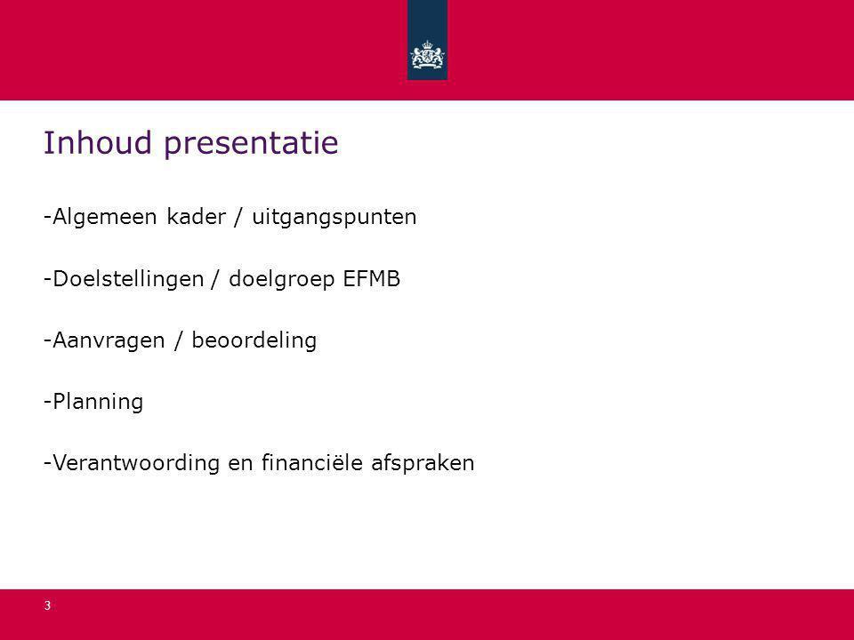 Inhoud presentatie Algemeen kader / uitgangspunten