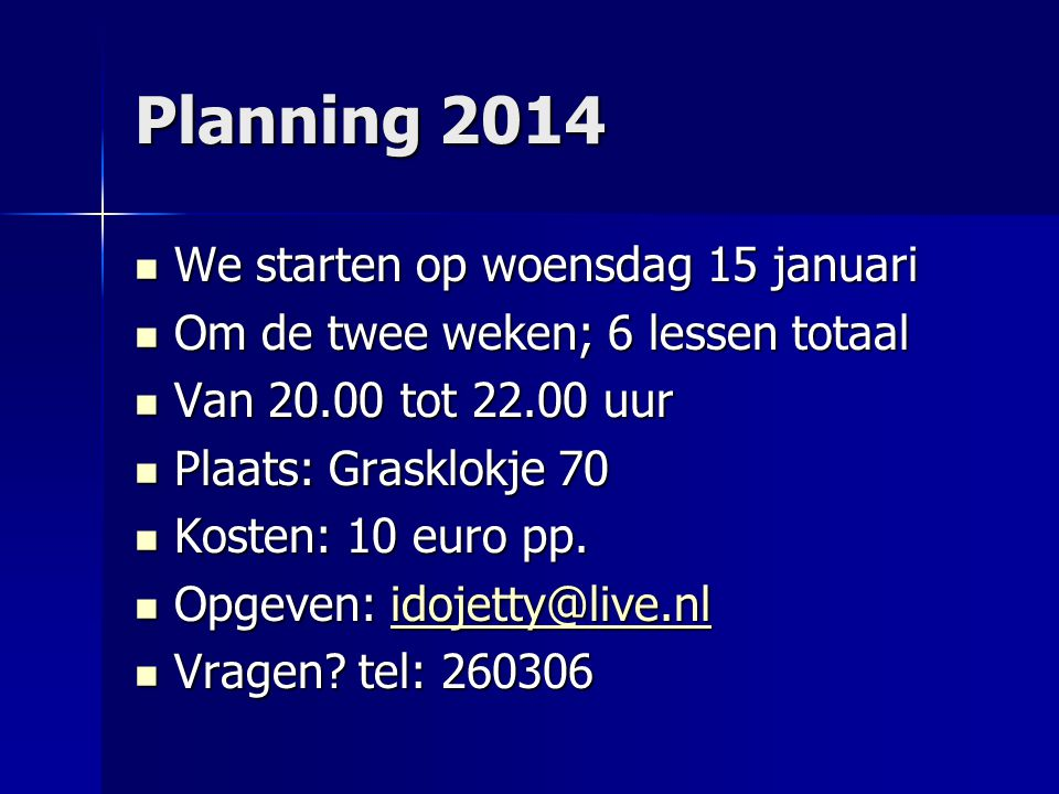 Planning 2014 We starten op woensdag 15 januari