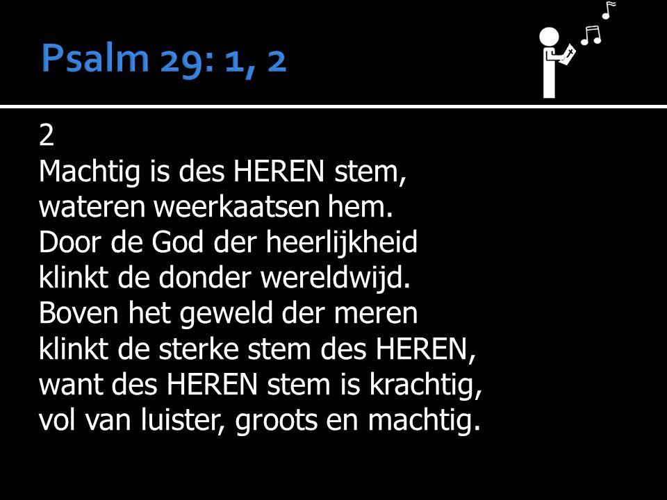 Psalm 29: 1, 2