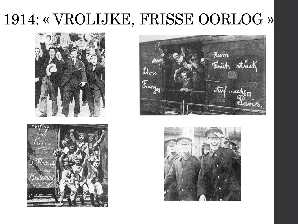 1914: « VROLIJKE, FRISSE OORLOG »