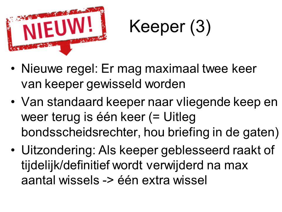 Keeper (3) Nieuwe regel: Er mag maximaal twee keer van keeper gewisseld worden.