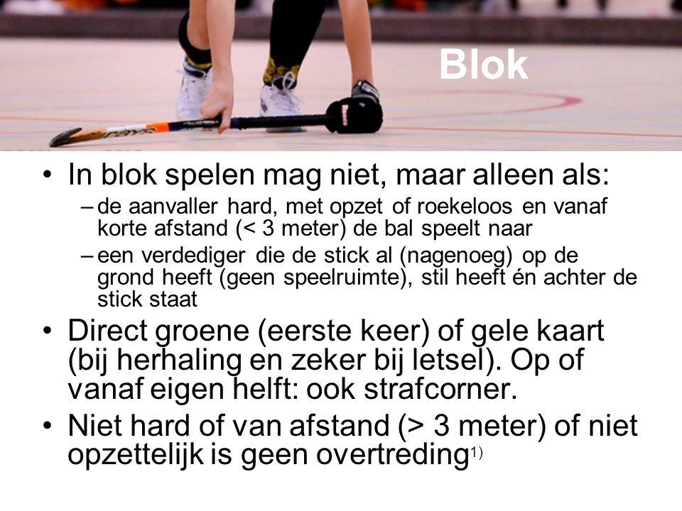 Blok In blok spelen mag niet, maar alleen als: