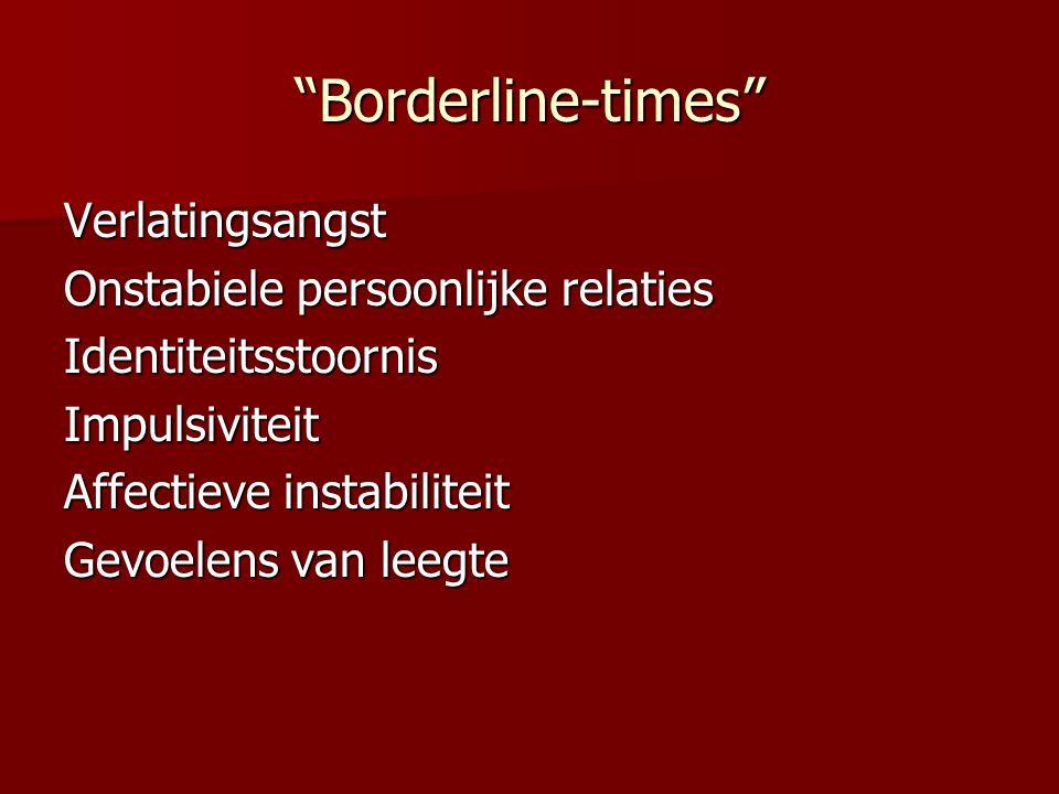 Borderline-times Verlatingsangst Onstabiele persoonlijke relaties
