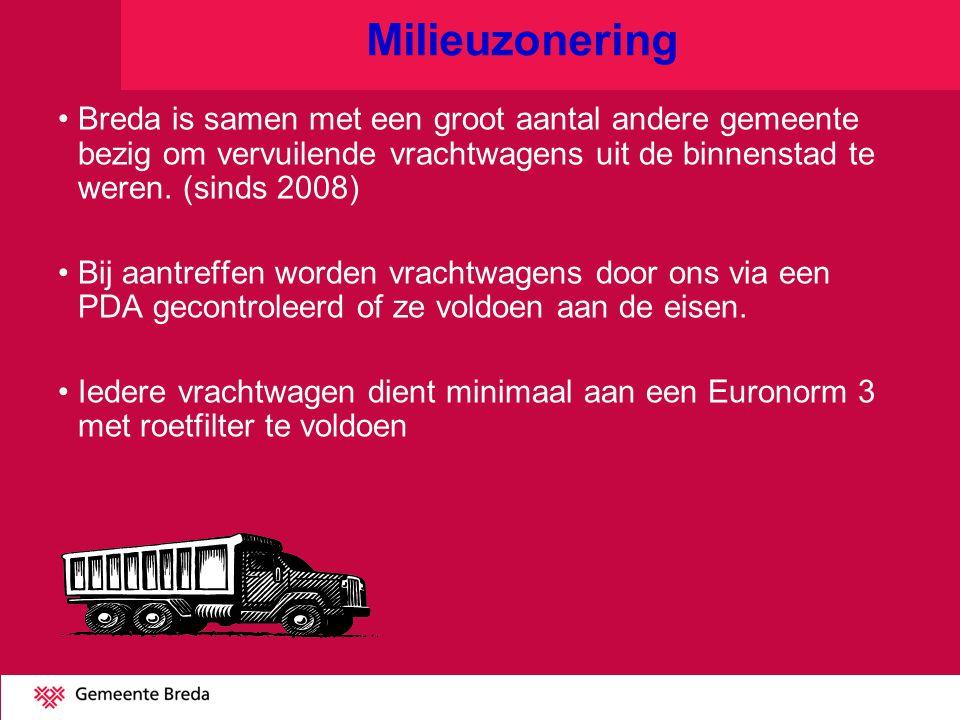 Milieuzonering Breda is samen met een groot aantal andere gemeente bezig om vervuilende vrachtwagens uit de binnenstad te weren. (sinds 2008)