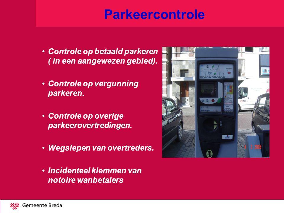 Parkeercontrole Controle op betaald parkeren ( in een aangewezen gebied). Controle op vergunning parkeren.