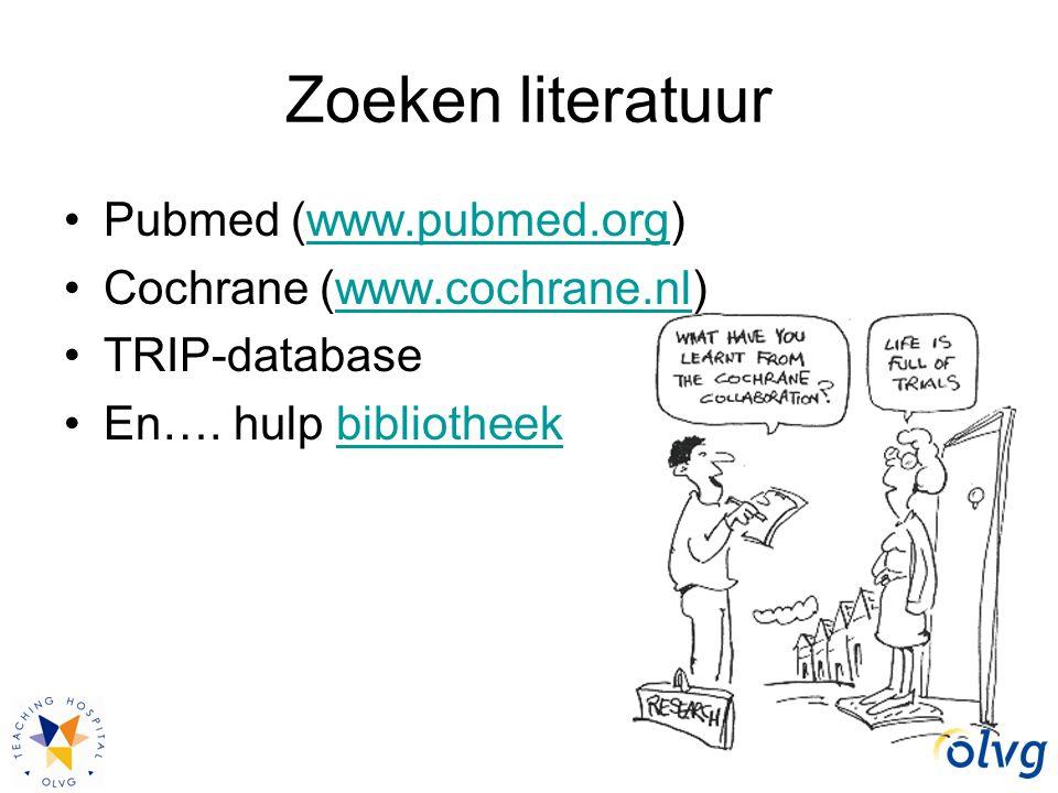 Zoeken literatuur Pubmed (www.pubmed.org) Cochrane (www.cochrane.nl)