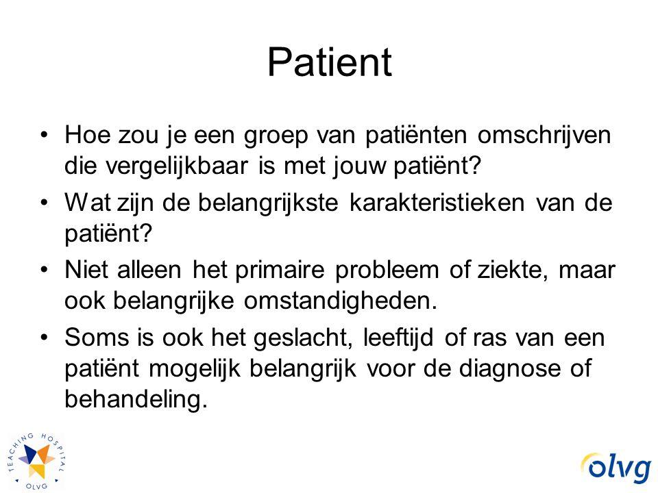 Patient Hoe zou je een groep van patiënten omschrijven die vergelijkbaar is met jouw patiënt