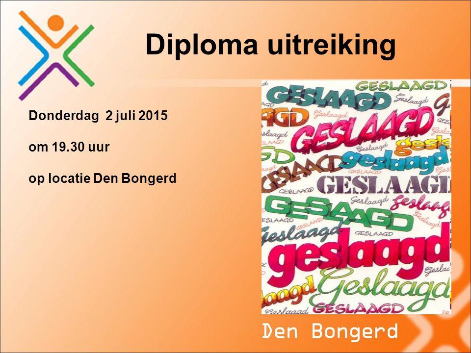 Diploma uitreiking Donderdag 2 juli 2015 om 19.30 uur