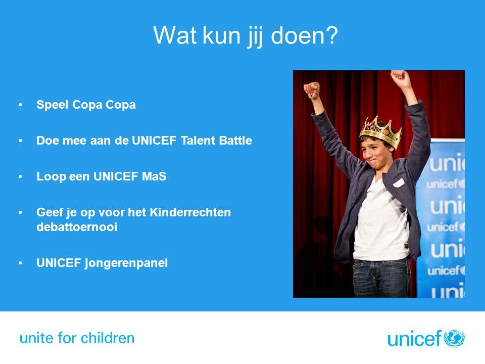 Wat kun jij doen Speel Copa Copa Doe mee aan de UNICEF Talent Battle
