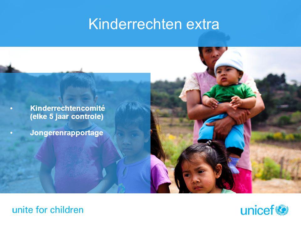 Kinderrechten extra Kinderrechtencomité (elke 5 jaar controle)