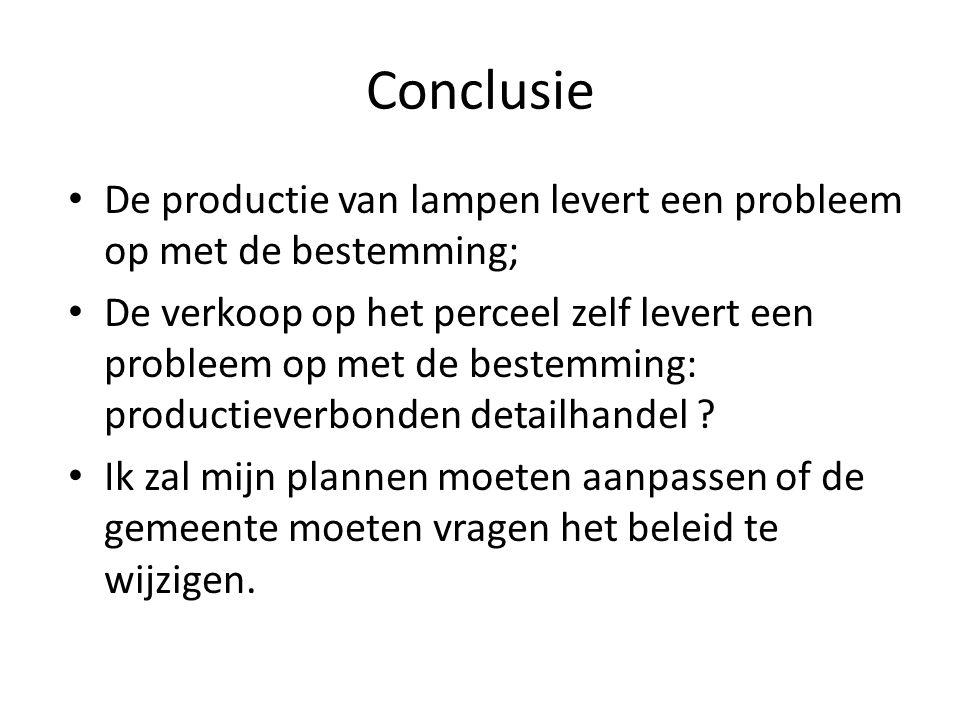 Conclusie De productie van lampen levert een probleem op met de bestemming;