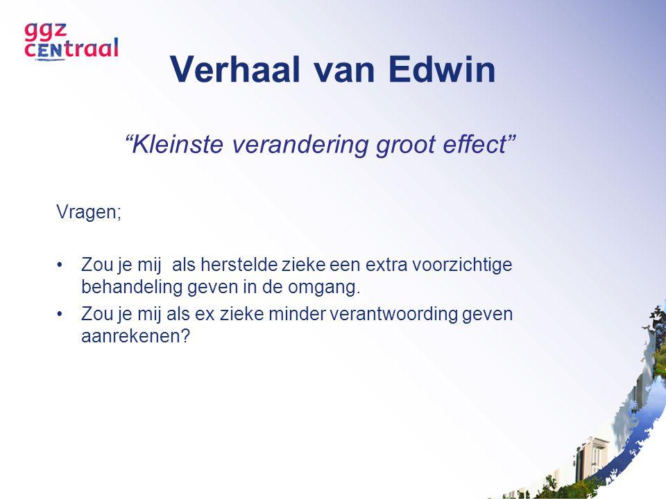 Verhaal van Edwin Kleinste verandering groot effect Vragen;
