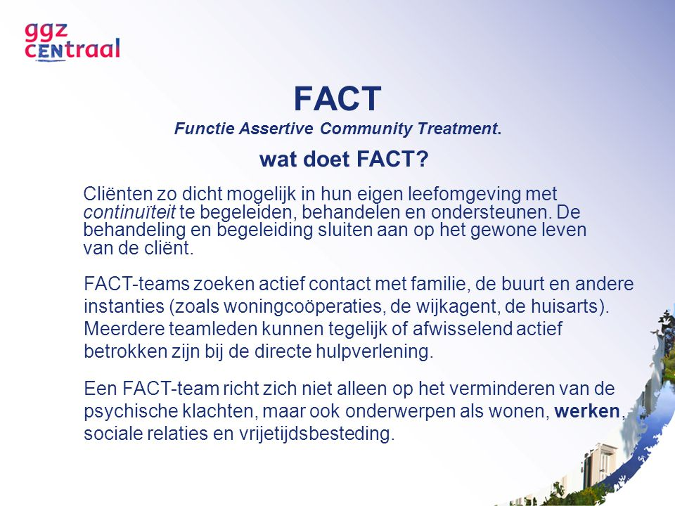 FACT Functie Assertive Community Treatment.