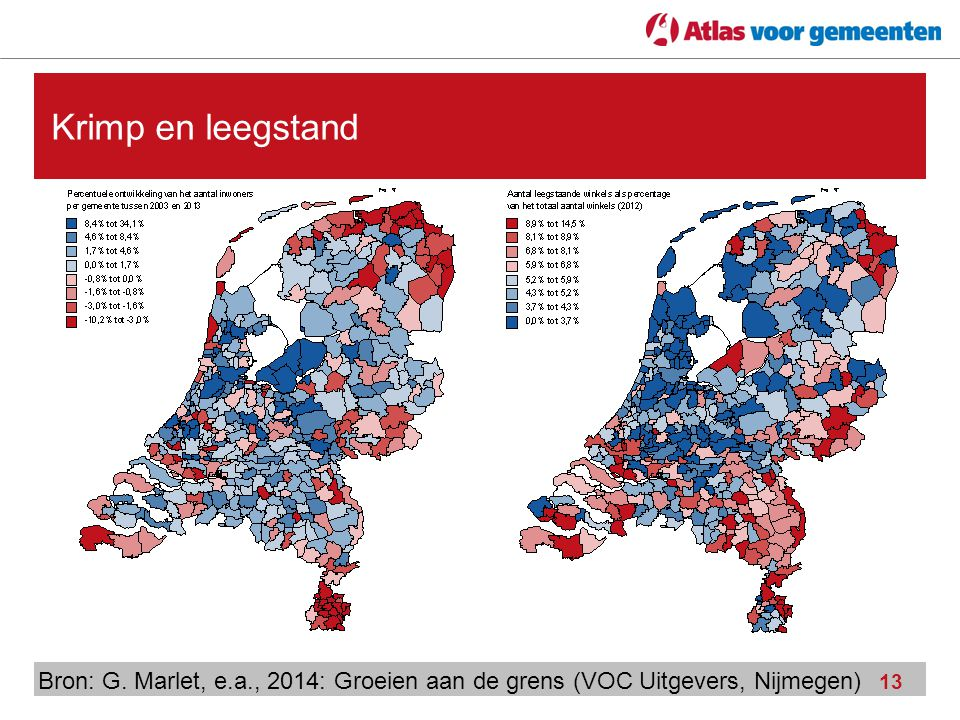 Krimp en leegstand Bron: G. Marlet, e.a., 2014: Groeien aan de grens (VOC Uitgevers, Nijmegen)