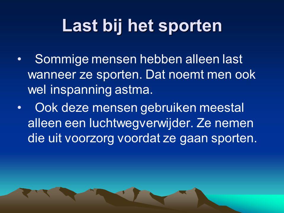 Last bij het sporten Sommige mensen hebben alleen last wanneer ze sporten. Dat noemt men ook wel inspanning astma.