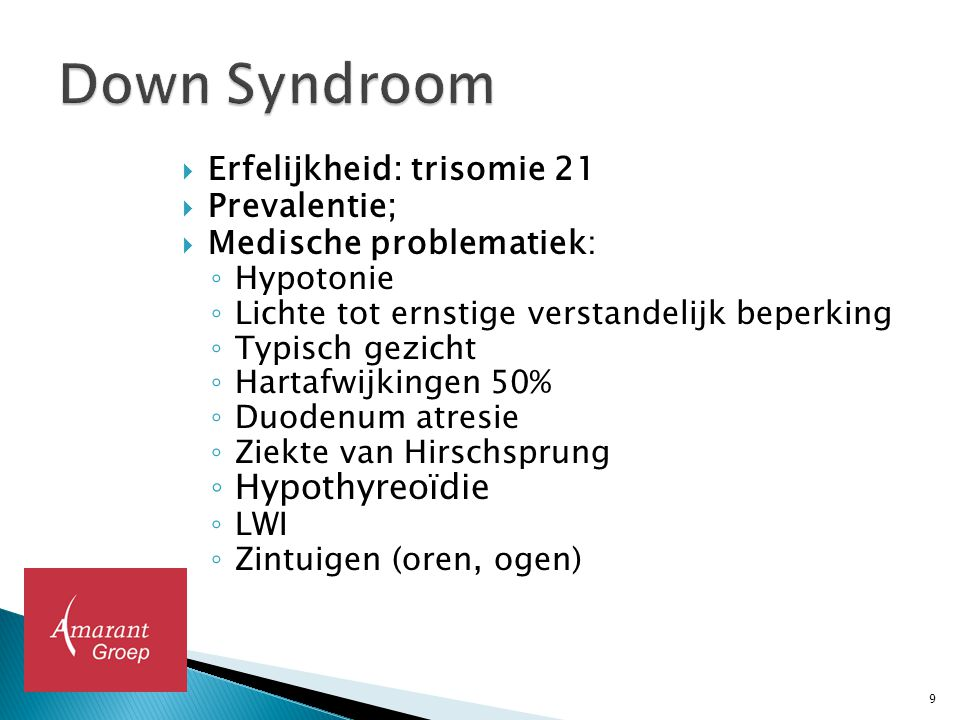Down Syndroom Hypothyreoïdie Erfelijkheid: trisomie 21 Prevalentie;