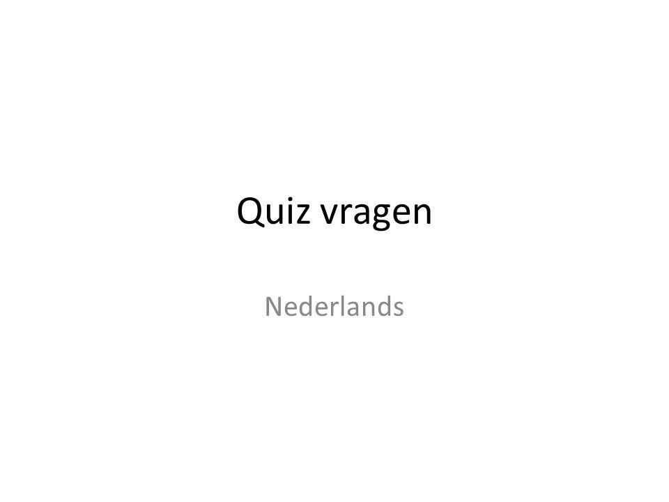 Quiz vragen Nederlands