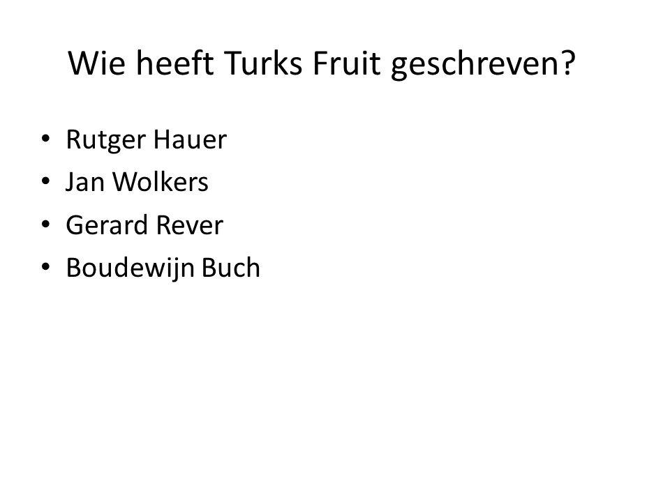 Wie heeft Turks Fruit geschreven