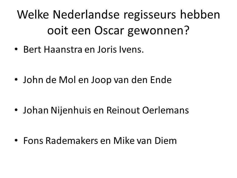 Welke Nederlandse regisseurs hebben ooit een Oscar gewonnen