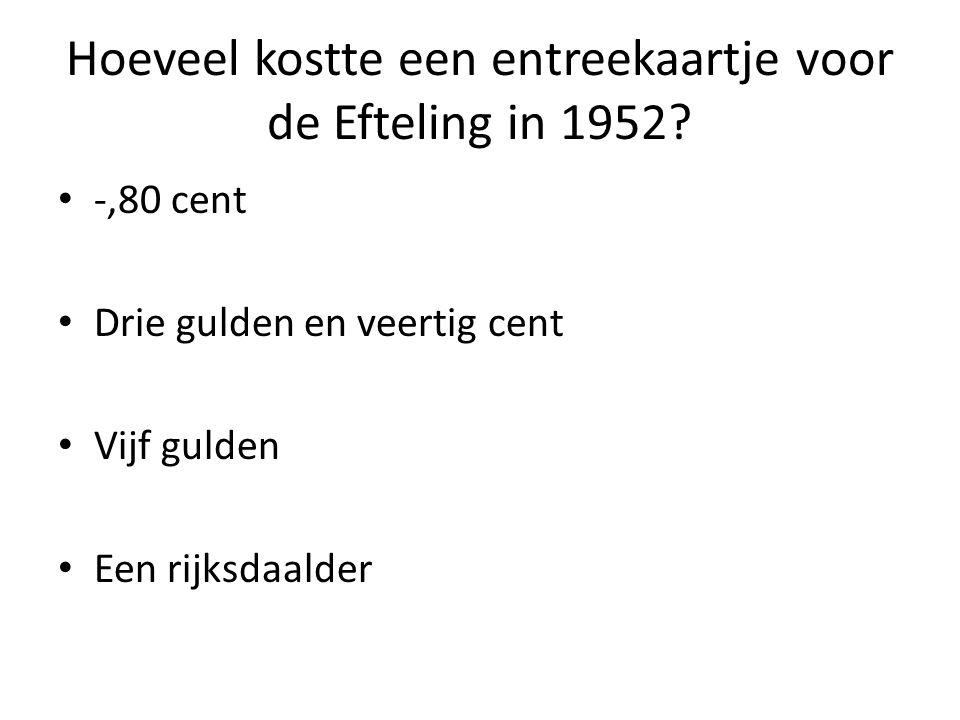 Hoeveel kostte een entreekaartje voor de Efteling in 1952