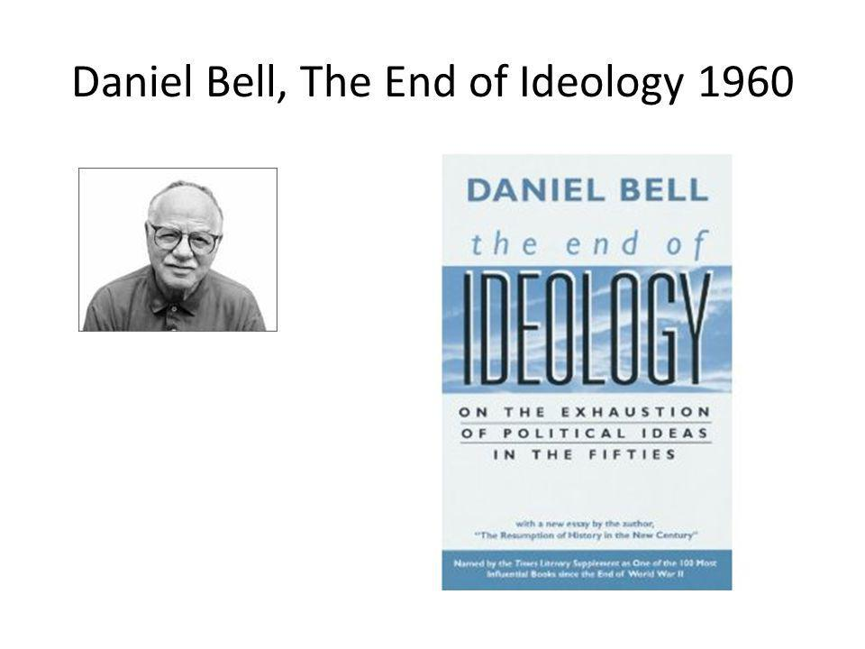 Daniel Bell, The End of Ideology 1960