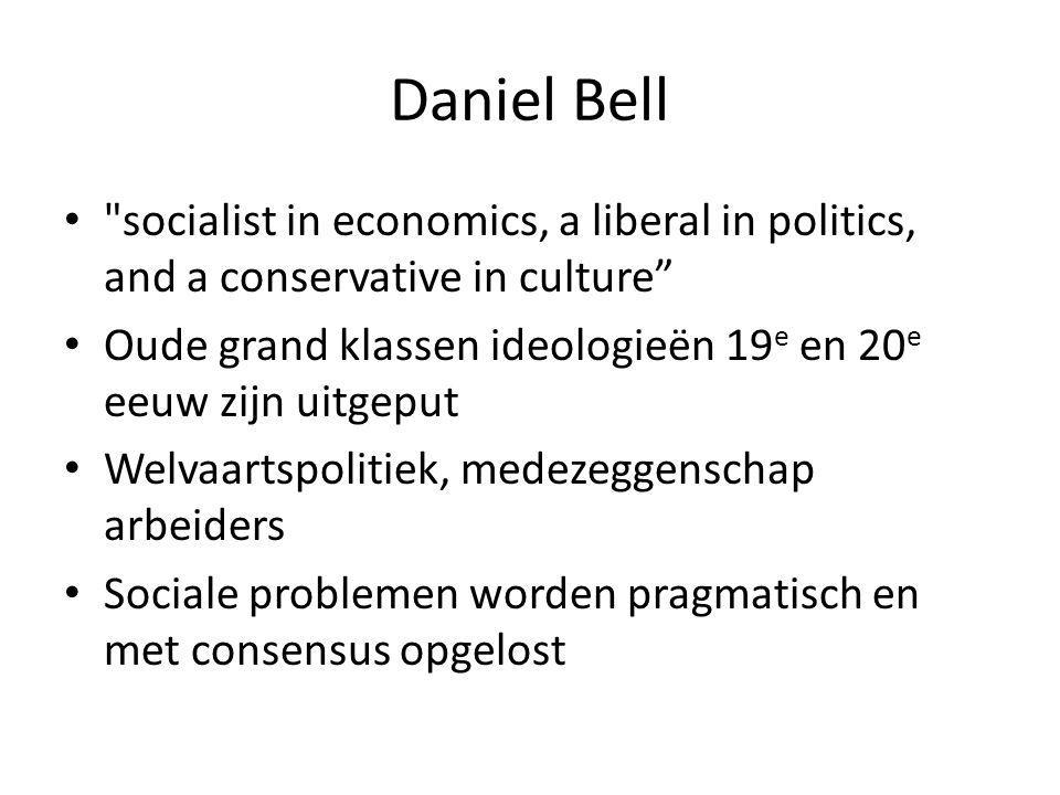 Daniel Bell socialist in economics, a liberal in politics, and a conservative in culture