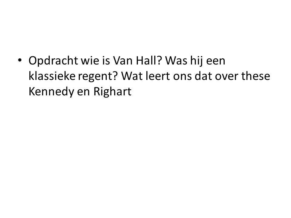 Opdracht wie is Van Hall. Was hij een klassieke regent