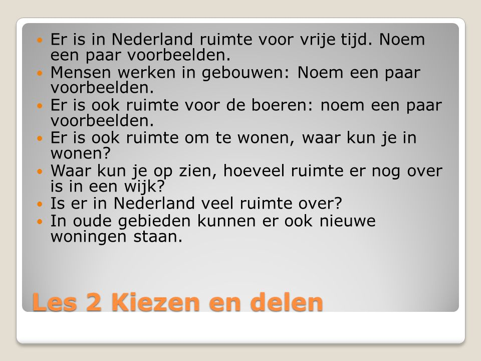Er is in Nederland ruimte voor vrije tijd. Noem een paar voorbeelden.