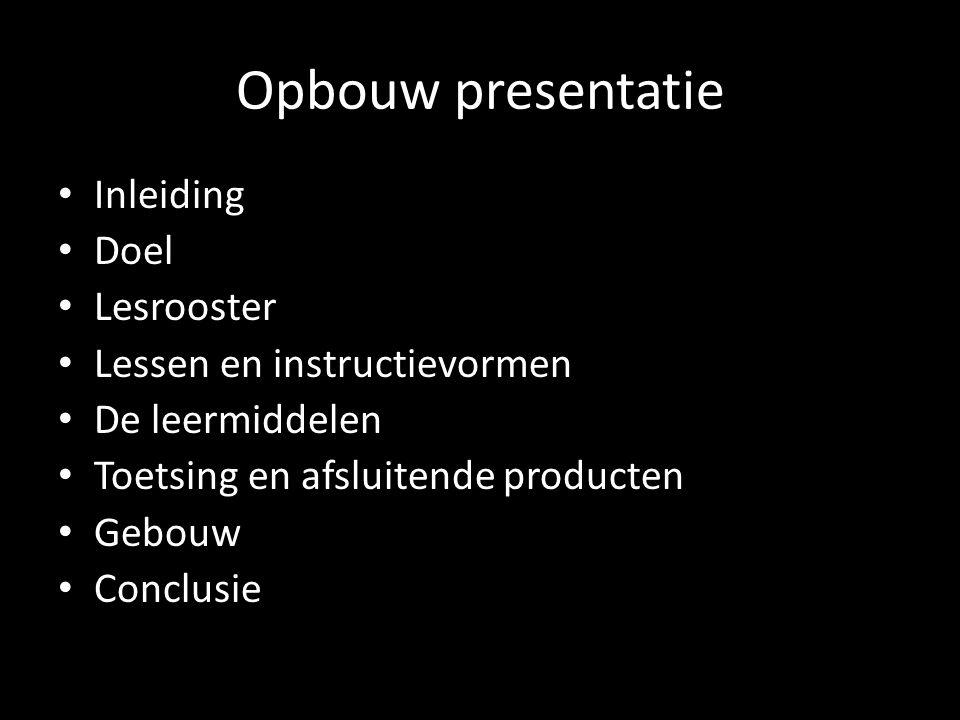 Opbouw presentatie Inleiding Doel Lesrooster