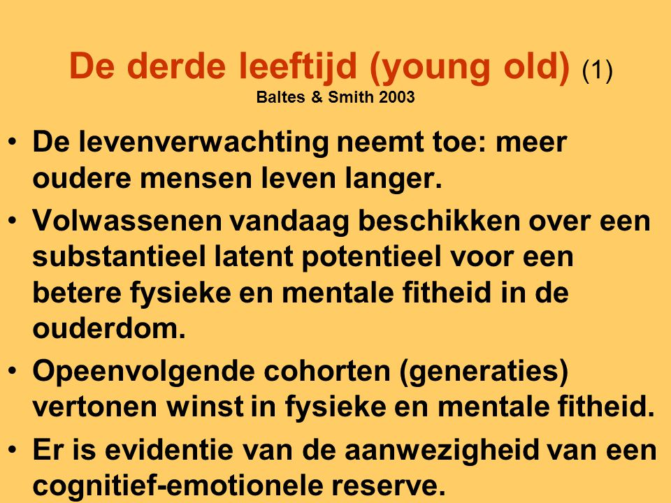 De derde leeftijd (young old) (1) Baltes & Smith 2003