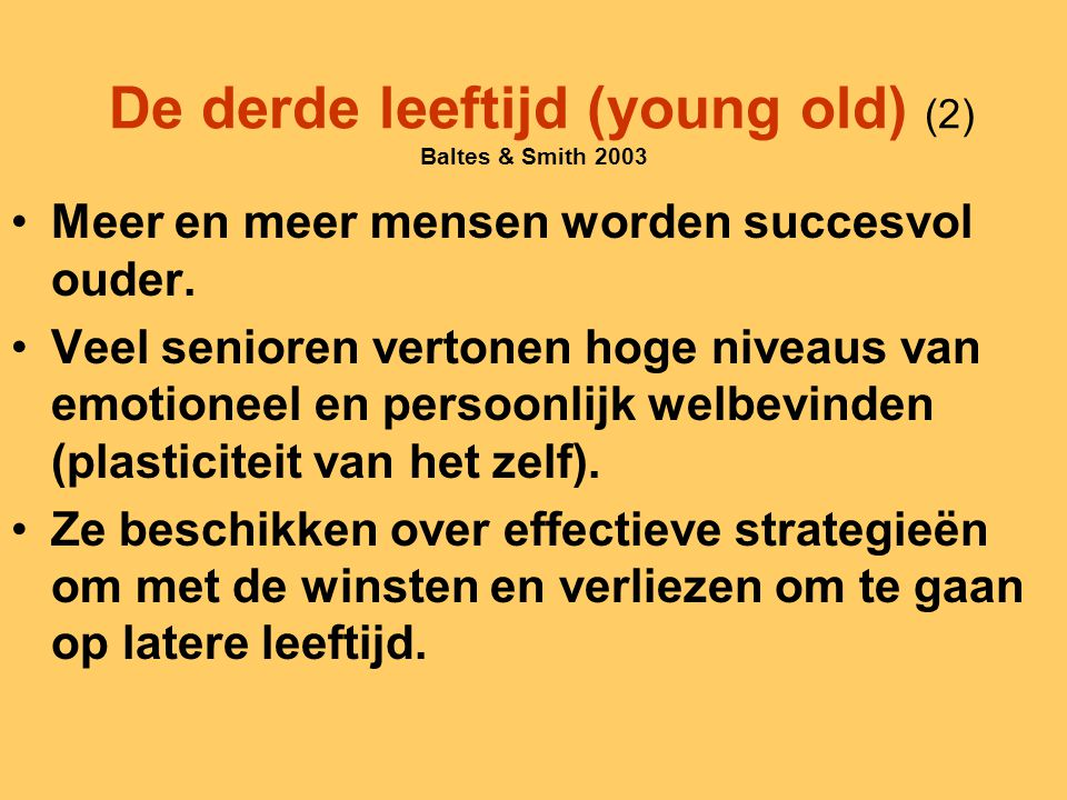 De derde leeftijd (young old) (2) Baltes & Smith 2003