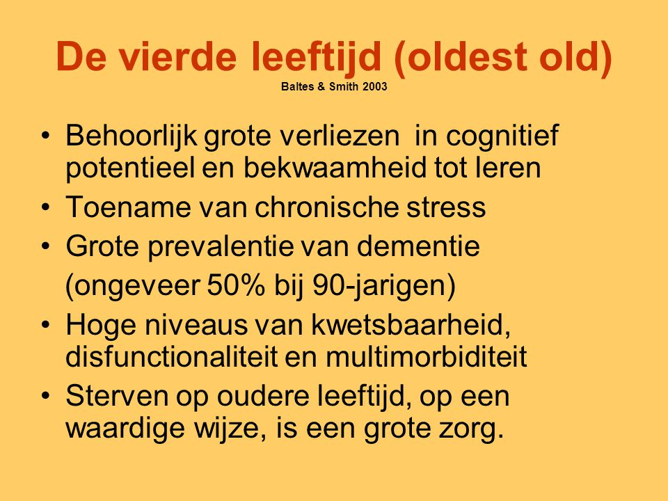 De vierde leeftijd (oldest old) Baltes & Smith 2003