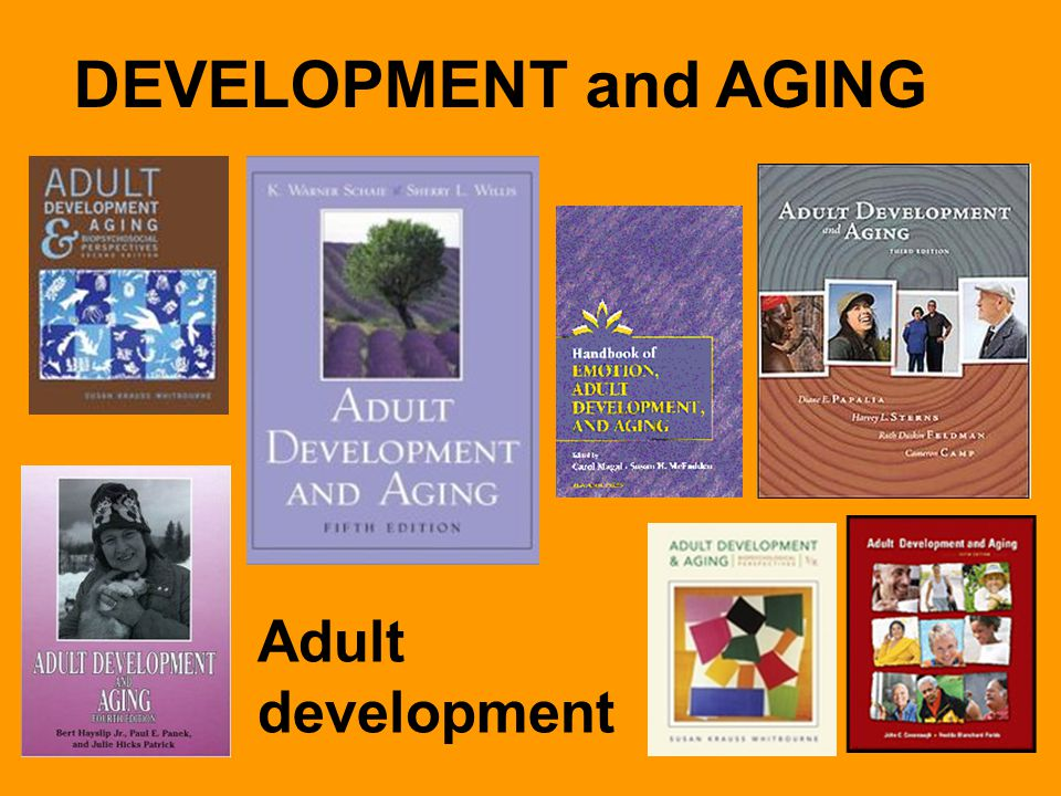 DEVELOPMENT and AGING Adult development