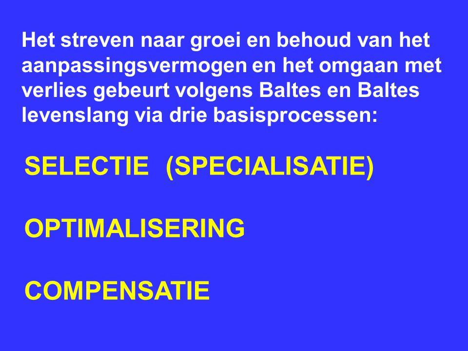 SELECTIE (SPECIALISATIE) OPTIMALISERING COMPENSATIE